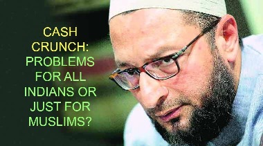 Owaisi Gives Communal Colour to Cash Crunch