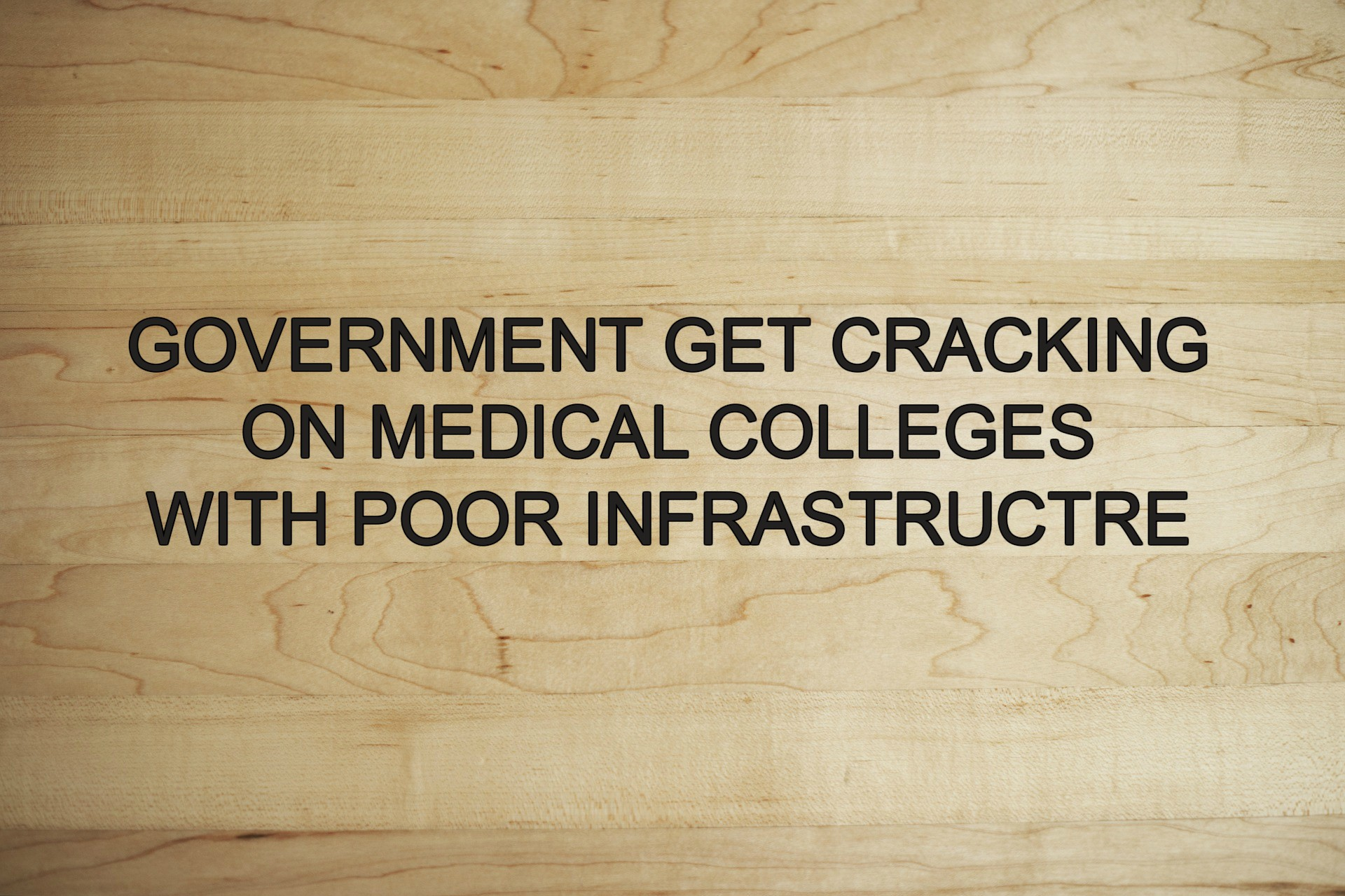 Should Medical Colleges With Poor Infrastructure Be Allowed Permission?