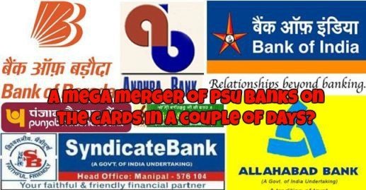 Breaking: Will There Be Mega-Mergers Of PSU Banks In A Couple Of Days?
