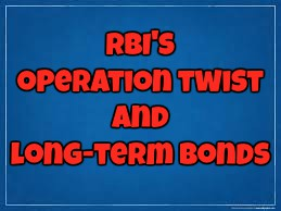 RBI@@@s Version Of Operation Twist Achieves The Desired Result, For Now