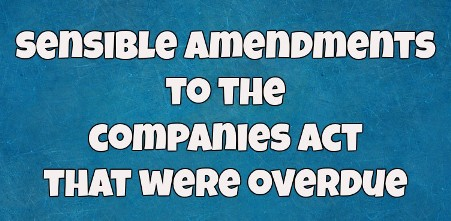 Companies Act: Welcome Amendments
