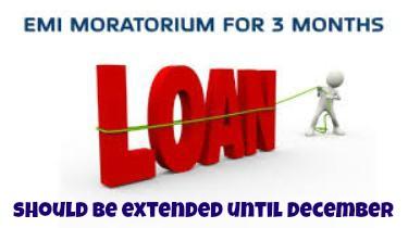 Loan Moratorium Should Be Extended Until December