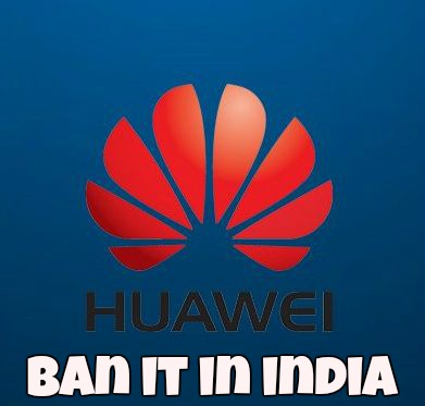 Huawei Must Not Be Allowed To Bid For 5G Network In India