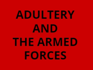 Why Keep Adultery A Criminal Offence In The Armed Forces?