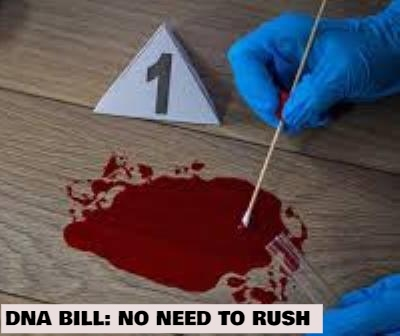 DNA Bill: Need For More Discussion