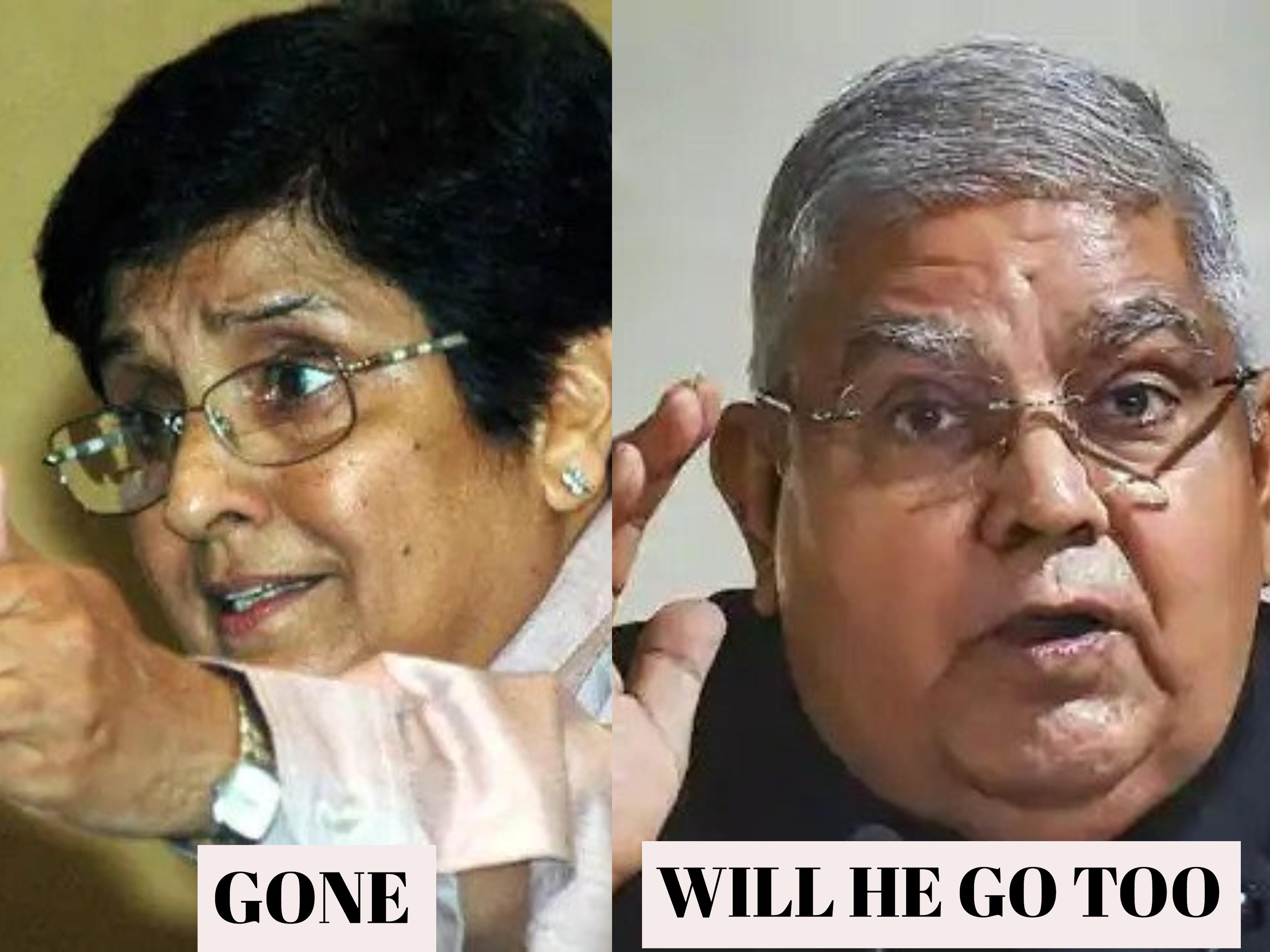 Kiran Bedi Gone, Will Dhankhar Go Next?