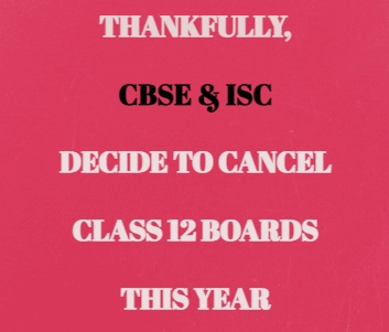 CBSE & ISC Class 12 Boards Cancelled