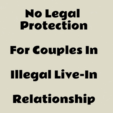 Live-In Relationships Must Be Legal If Protection Is Sought From Courts