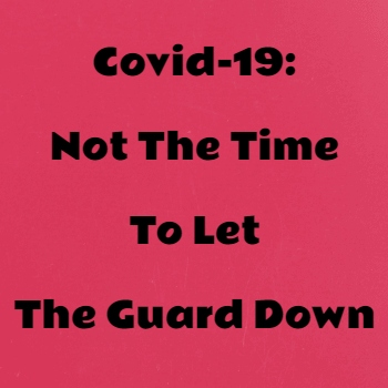 Covid-19: Second Wave Recedes But The Danger Remains