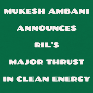 RIL Announces Major Thrust In Clean Energy