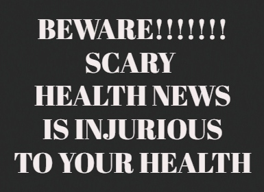Avoid Watching Or Reading Scary Health News