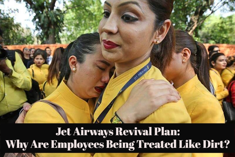 Jet Airways Revival Plan Is Grossly Unfair To Employees