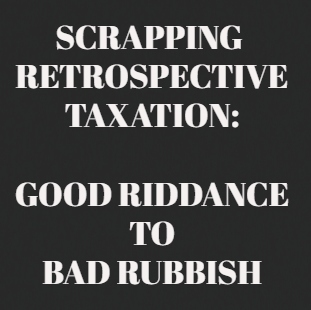 Welcome Decision On Retrospective Tax
