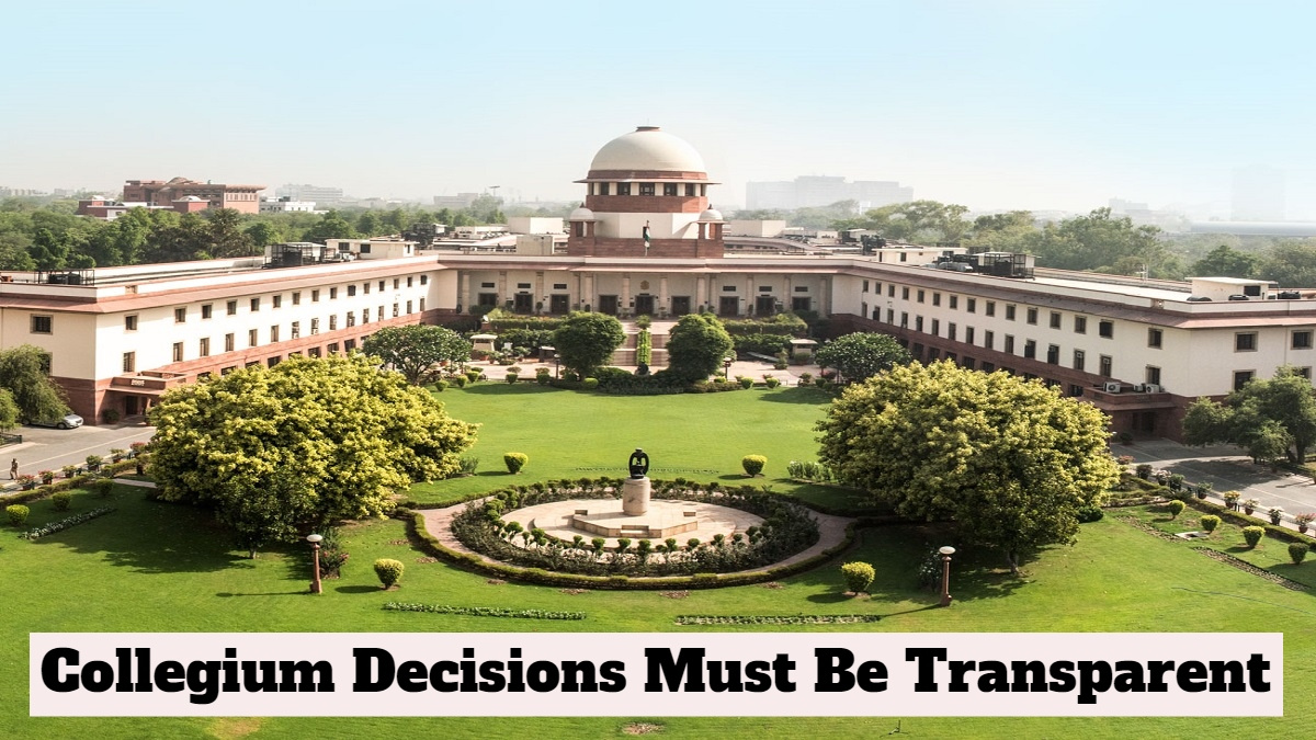 People Must Know How The Collegium Makes Recommendations