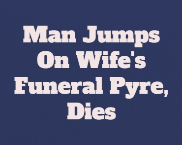 Man Dies On Wife@@@s Funeral Pyre In Odisha
