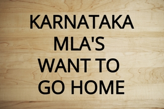 Homesick MLAs Want To Be Back With Family